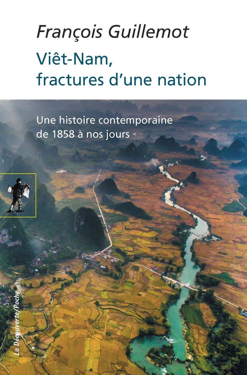 Viêt-Nam, fractures d'une nation : une histoire contemporaine de 1858 à nos jours