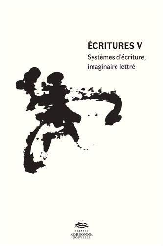 Écritures V. Systèmes d'écriture, imaginaire lettré
