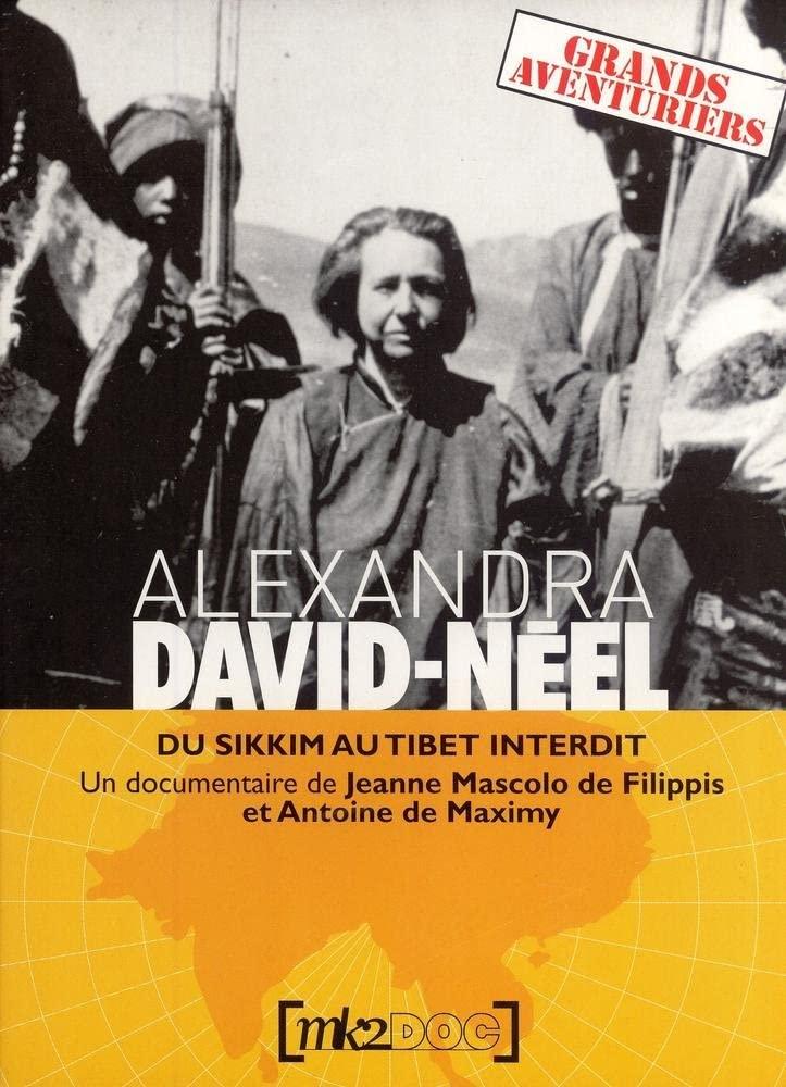 Alexandra David-Néel, Du Sikkim au Tibet interdit, documentaire de Jeanne Mascolo de Filippis et Antoine de Maximy.